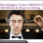 dj oreille musicale