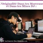 Originalite Morceaux Mixes DJ