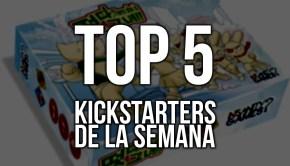 Top 5 Kickstarters de la Semana