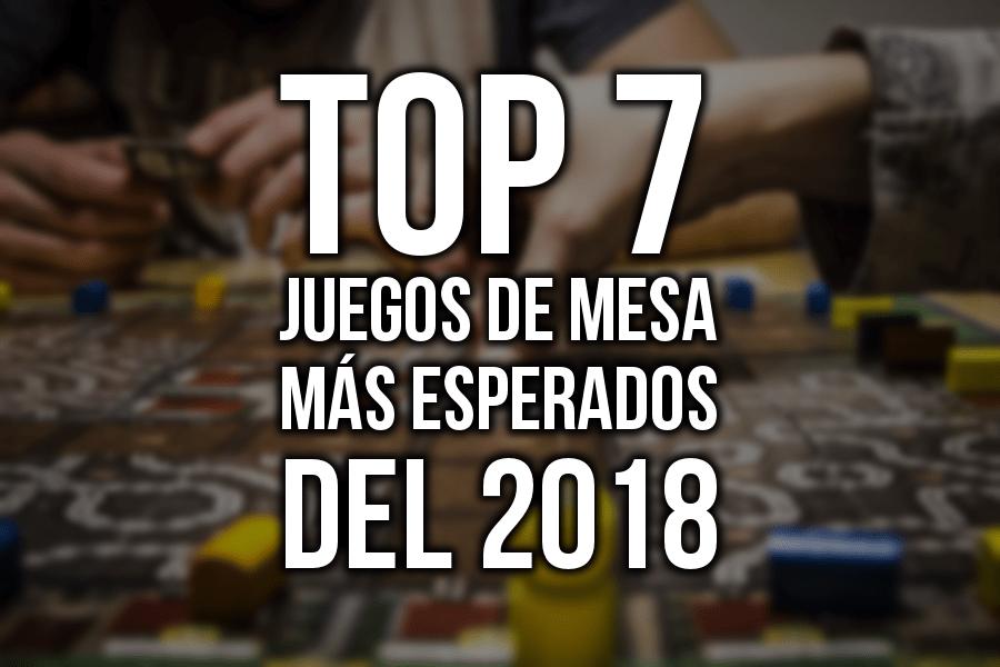 Top 7 juegos de mesa más esperados para 2018