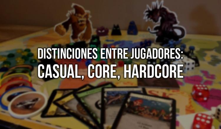 Casual, core y hardcore: ¿distinciónes entre jugadores?
