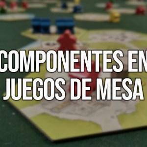 Componentes en Juegos de Mesa