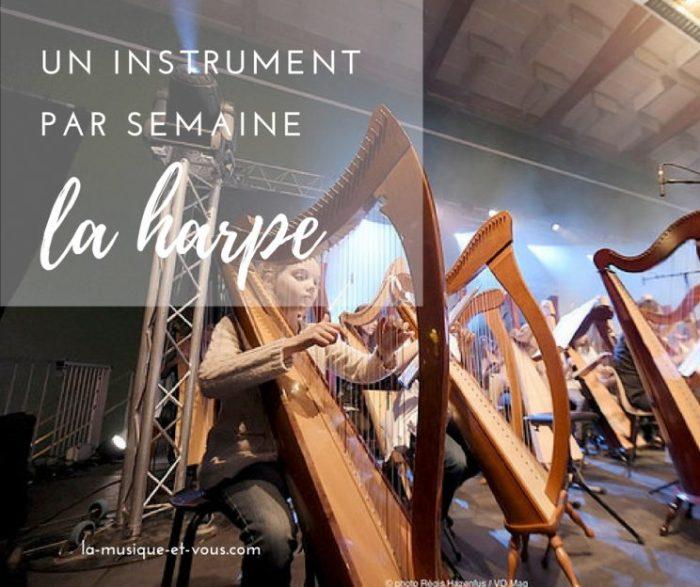 Un instrument par semaine : la harpe