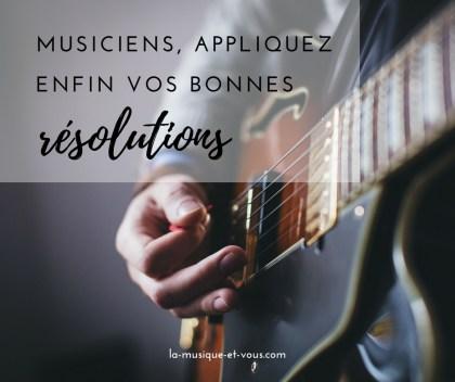 musiciens bonnes resolutions