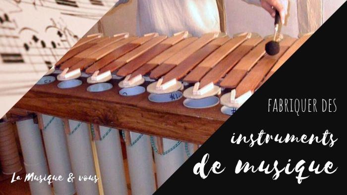 Fabriquer des instruments de musique