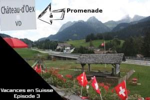 Podcast - Série - Vacances en Suisse - Episode 03 - Promenade à Château-d'Oex