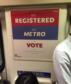 Eyes on the Street: spotted on the Red Line, Metro encouraging voter registration in advance of Measure R2. Photo: Joe Linton/Streetsblog L.A.