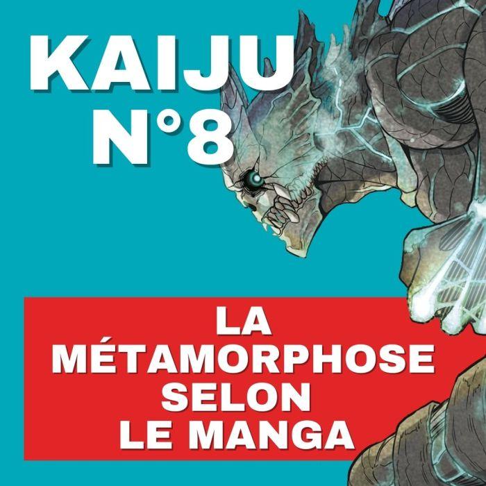 Kaiju n°8 et la métamorphose selon le manga – La 5e de Couv' – #5DC – Saison 7 épisode 3