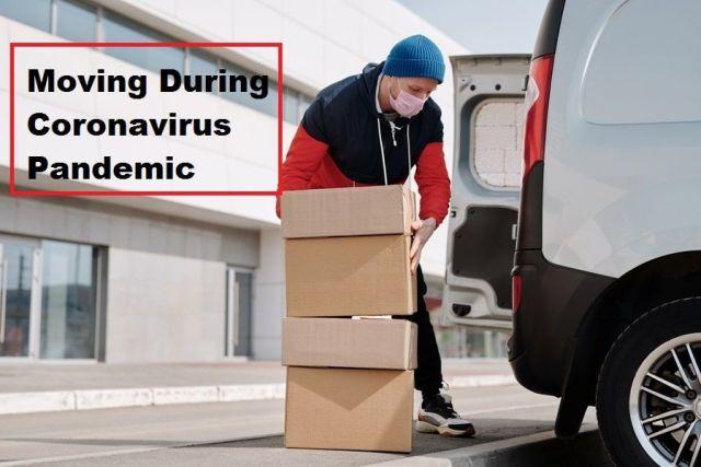 Moving During Coronavirus Pandemic