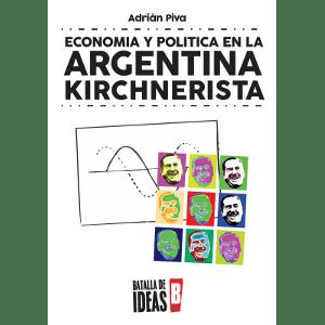 Economía y política en la Argentina kirchnerista