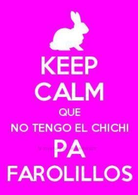 photo keep-calm-chichi-farolillos_zpsqydqq3sk.jpg