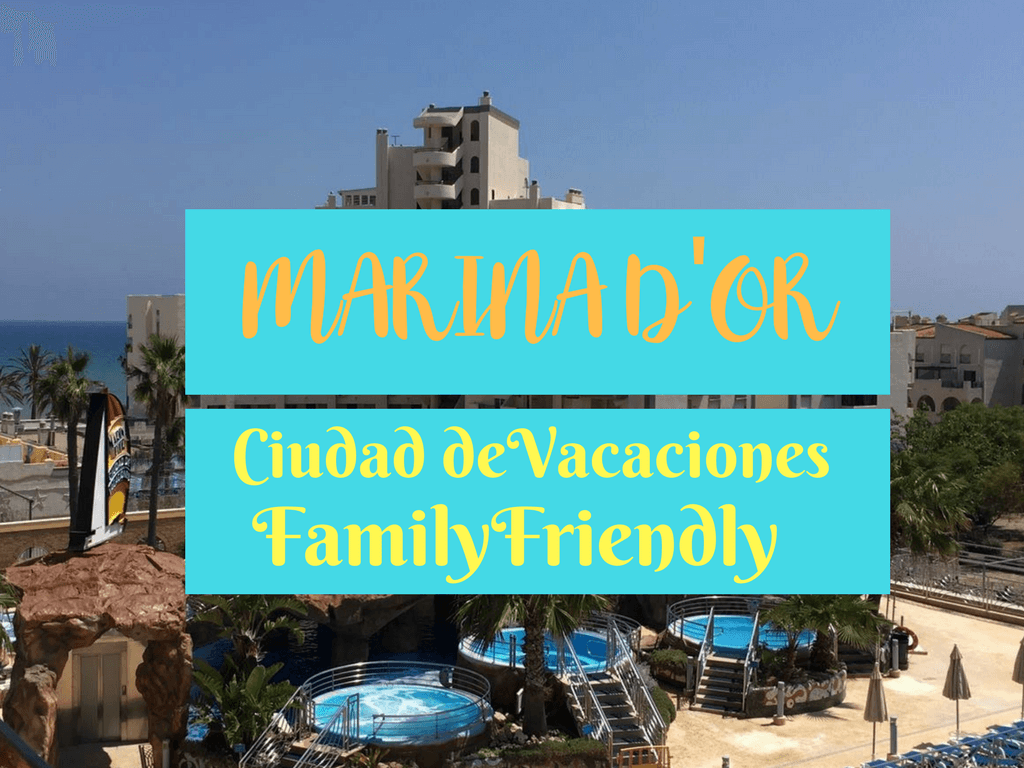 Marina D'Or, Ciudad de Vacaciones Family Friendly