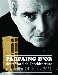 Le « Gérard » du plus célèbre architecte Français qui, année après année, se serait bien vu Prix Pritzker, mais voilà, le temps passe et c'est toujours un Brésilien, un Japonais ou un Suisse qui le décroche…