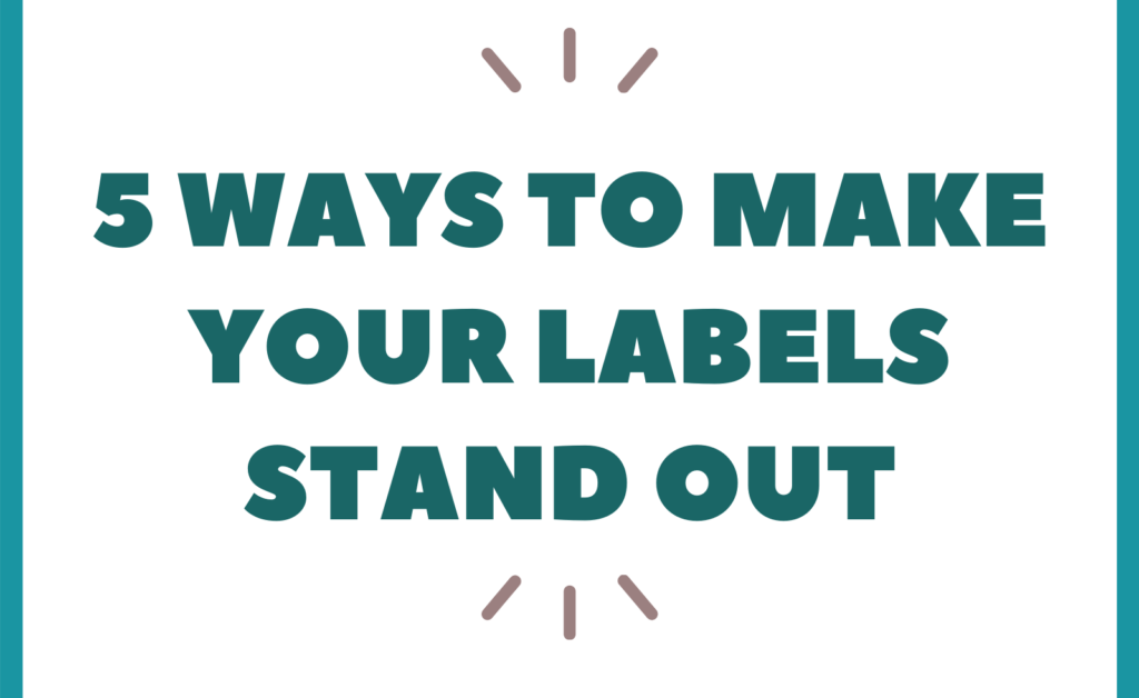 make labels stand out