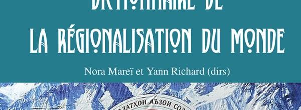 """Publication du """"Dictionnaire de la régionalisation du monde"""""""