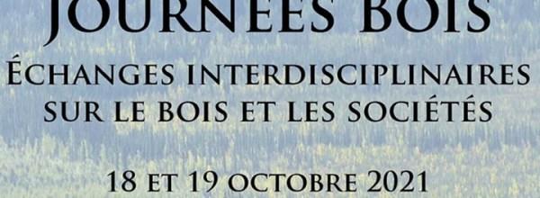 """18-19/10/2021 – Journées bois : """"Échanges interdisciplinaires sur le bois et les sociétés"""""""