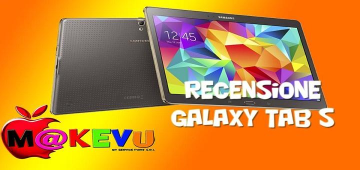 Samsung Galaxy Tab S – Unboxing & Recensione