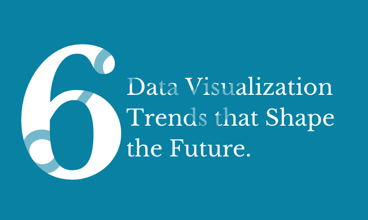 6 data visualization trends that shape the future
