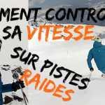 [VIDEO] Comment contrôler sa vitesse en ski sur pistes raides ?
