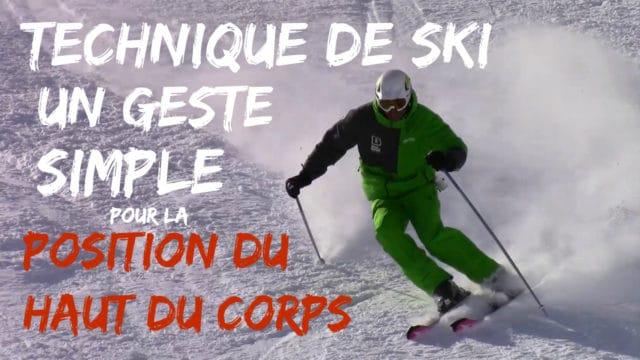 [VIDEO] Technique de ski : 1 GESTE simple pour AMÉLIORER la position du haut du corps