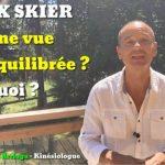 [vidéo] L'IMPORTANCE d'une vue BIEN ÉQUILIBRÉE en ski – Pourquoi ?