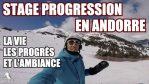 [Vidéo] Stage Progression Andorre : Le film en immersion, conseils, progrès et ambiance