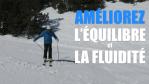 [Vidéo] Améliorez l'ÉQUILIBRE avant/arrière et la FLUIDITÉ de vos virages en ski