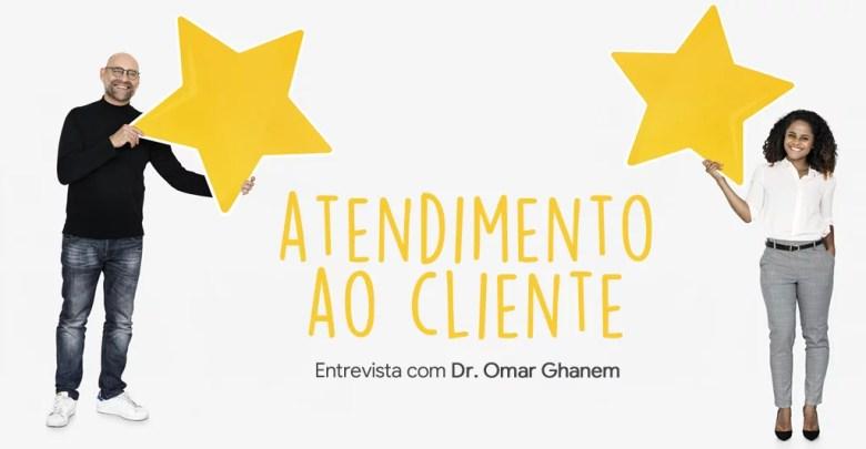 Photo of Atendimento ao cliente – Entrevista com Dr. Omar Ghanem
