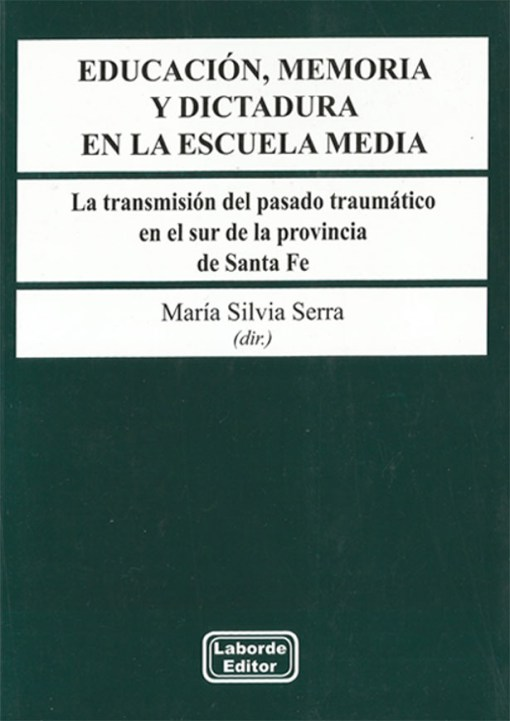 Educacion, memoria y dictadura en la escuela media