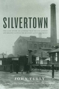 Silvertown NIBS AUSTRALIA SERIES - JOHN TULLY ON SILVERTOWN STRIKE