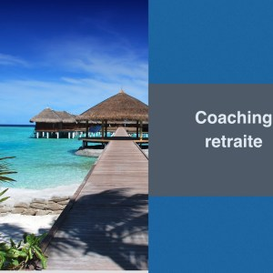 coaching retraite