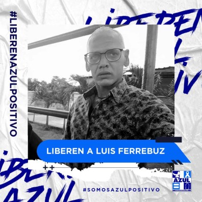 Azul Positivo-Liberen a Luis Ferrebuz