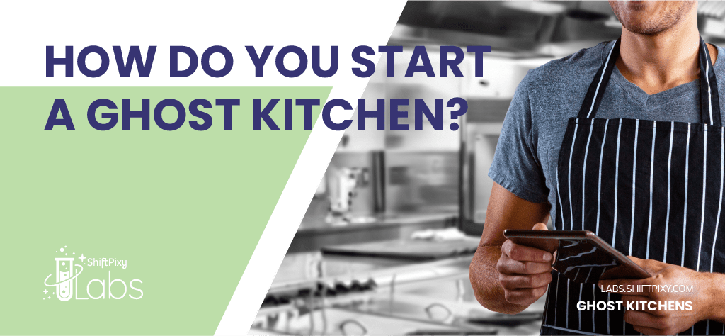 How Do You Start a Ghost Kitchen?