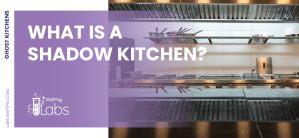 Shadow kitchens - what are they?