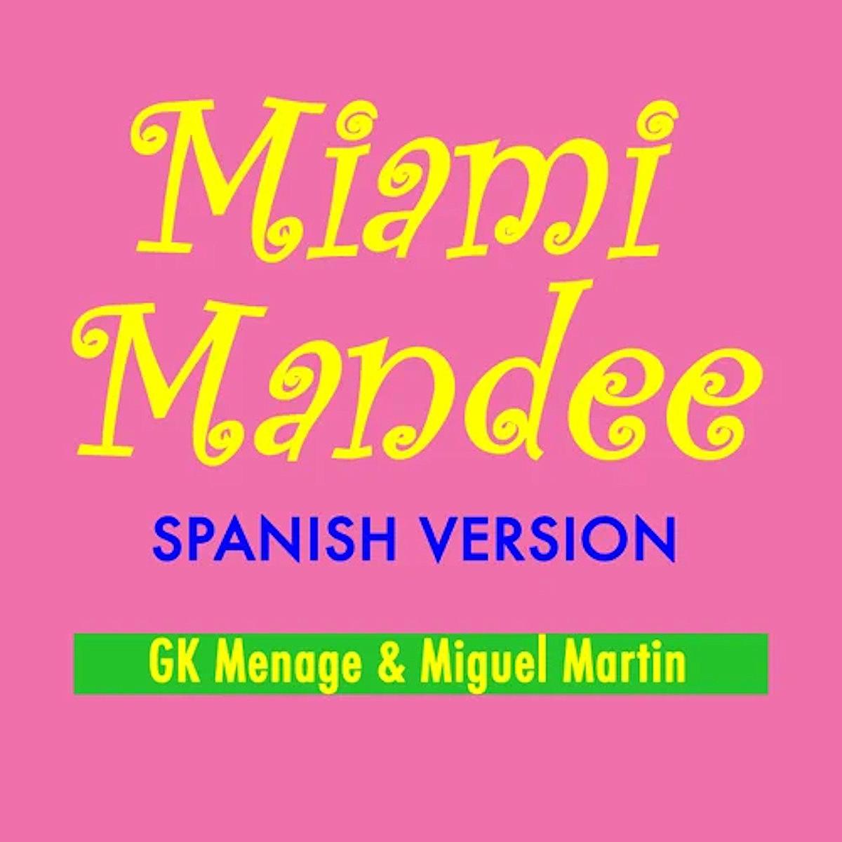 """Ya está disponible el nuevo sencillo de GK Ménage & Miguel Martin """"Miami Mandee"""""""