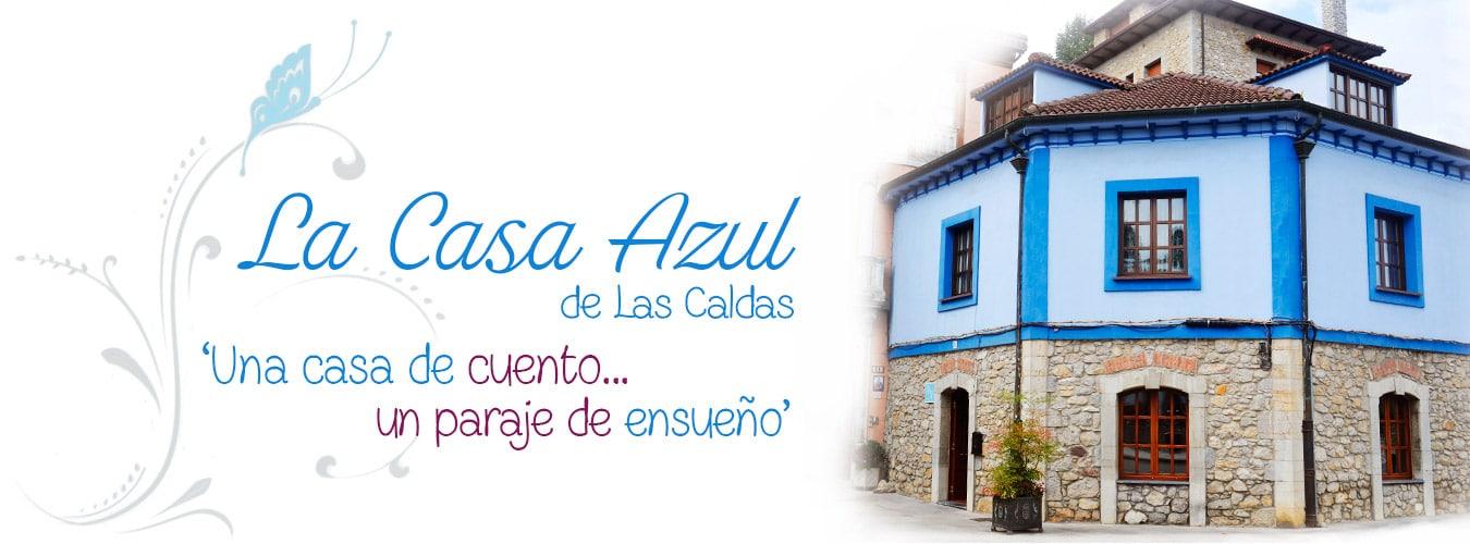 La Casa Azul de Las Caldas - Alojamiento Rural a 8 km de Oviedo en Asturias