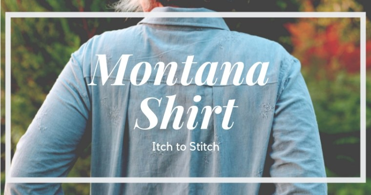 {Test} La chemise Montana (Itch to Stitch)