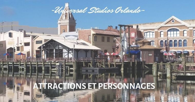Universal Studios Florida USF: Attractions et personnages