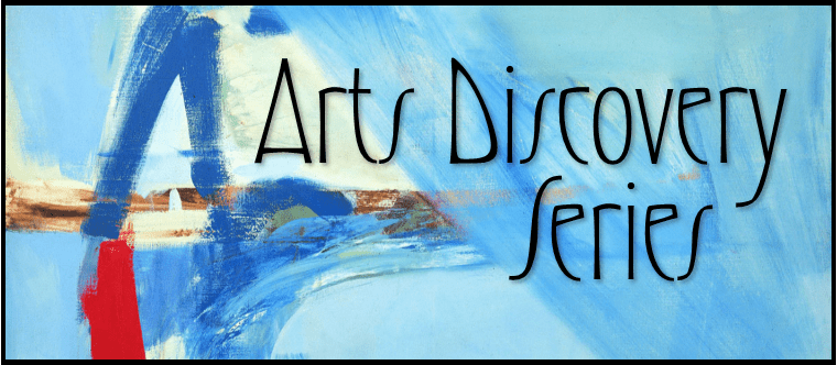 Arts Discovery Series