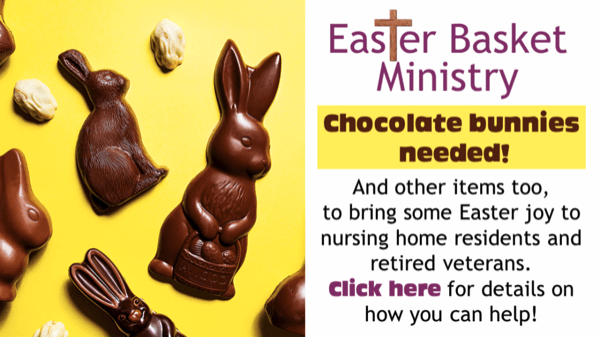 easter basket ministry chocolate bunnies needed