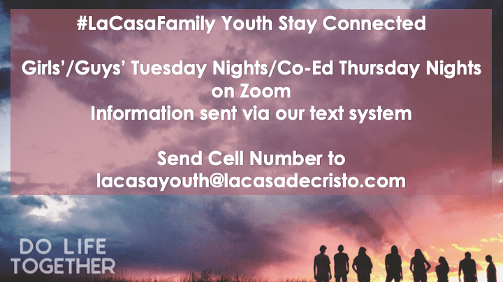 #lacasafamily youth jr high & hs sunday mornings stay connectetd tuesday nights and thursday nights coed on zoom