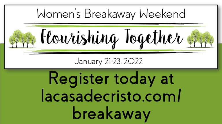 breakaway weekend - women's ministry - flourishing together