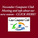 Casa Computer Club Meeting – Nov. 21, 2017