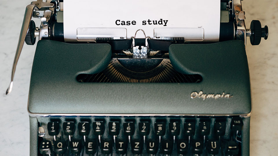 Case study. Una historia para venderte mejor.