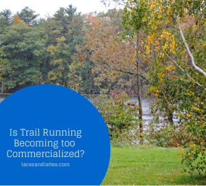 Is Trail Running Becoming Too Commercialized?