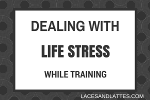 Wednesday Resources: Dealing With Life Stress While Training
