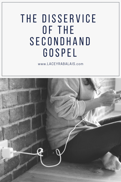 Disservice of the Secondhand Gospel