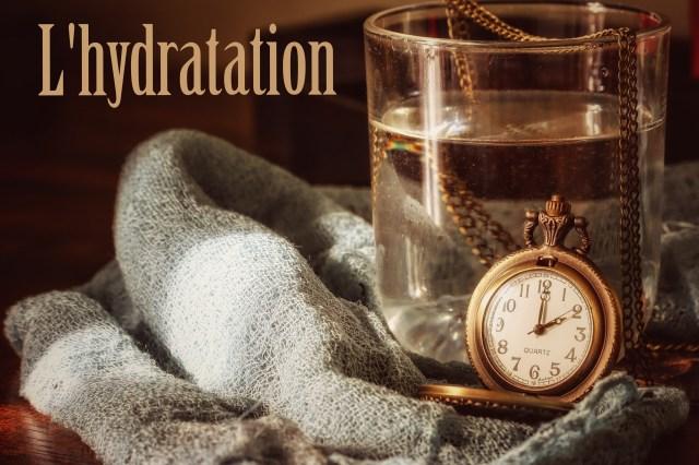 L'hydratation, bien boire c'est important