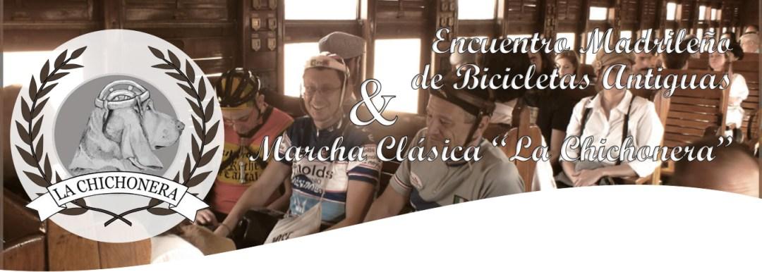 """7º Encuentro Madrileño de Bicicletas Antiguas & Marcha Clásica """"La Chichonera"""""""