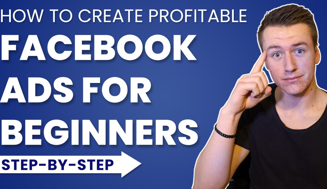 How To Create Facebook Ad For Beginners